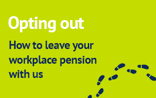 Graphics with footprints walking away, and text that reads 'Opting out - how to leave your workplace pension'